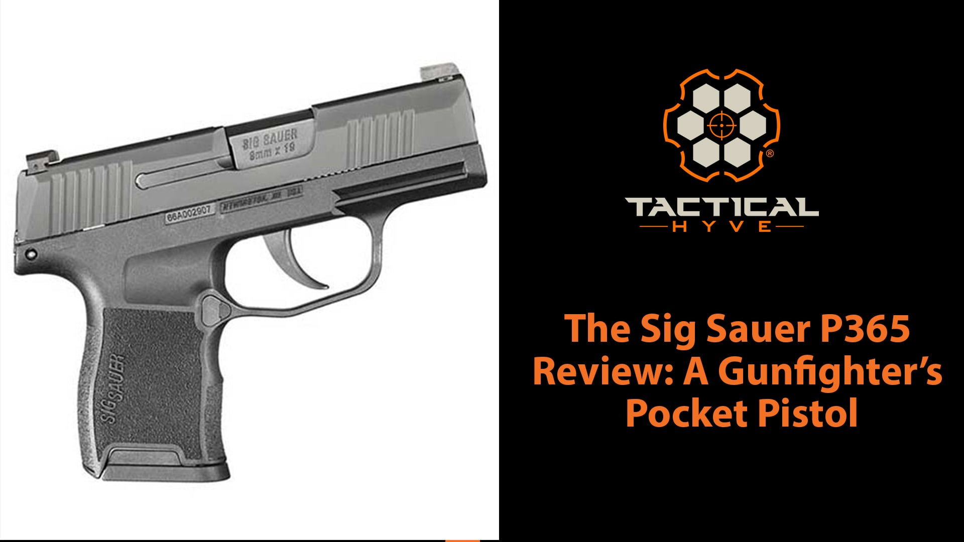 Sig P365 Review: A Gunfighter's Pocket Pistol - Tactical Hyve